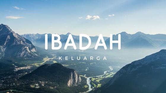 IBADAH KELUARGA & TAPPING IBADAH KELUARGA