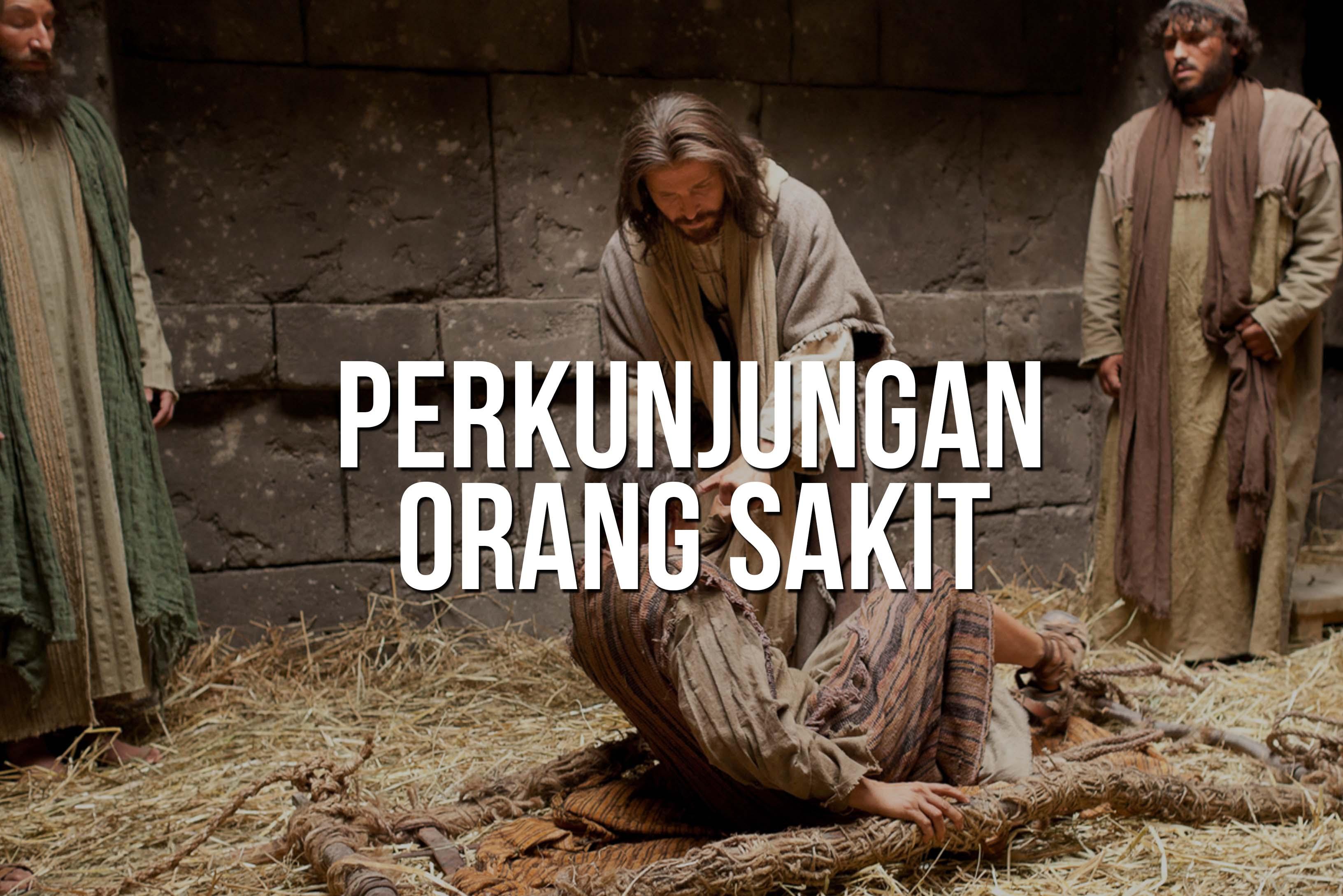 Perkunjungan Orang Sakit & Pelayanan Dana Kasih Kedukaan